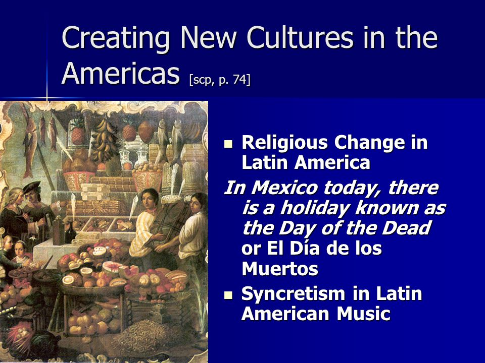 Creating New Cultures in the Americas [scp, p. 74]